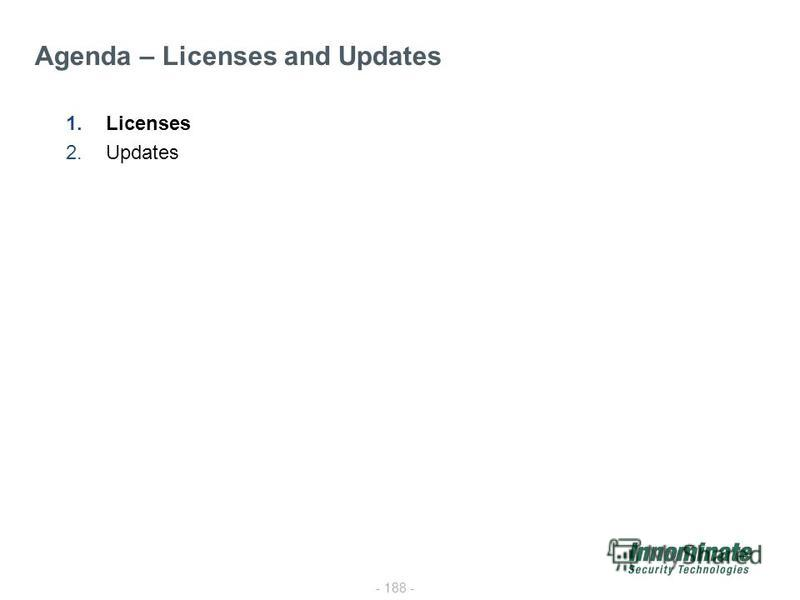 - 188 - 1.Licenses 2.Updates Agenda – Licenses and Updates