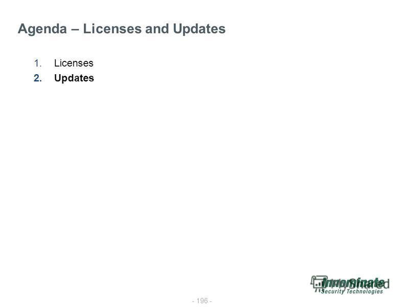 - 196 - 1.Licenses 2.Updates Agenda – Licenses and Updates
