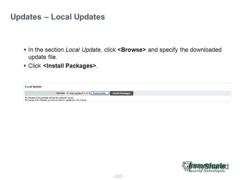 - 202 - In the section Local Update, click and specify the downloaded update file. Click. Updates – Local Updates