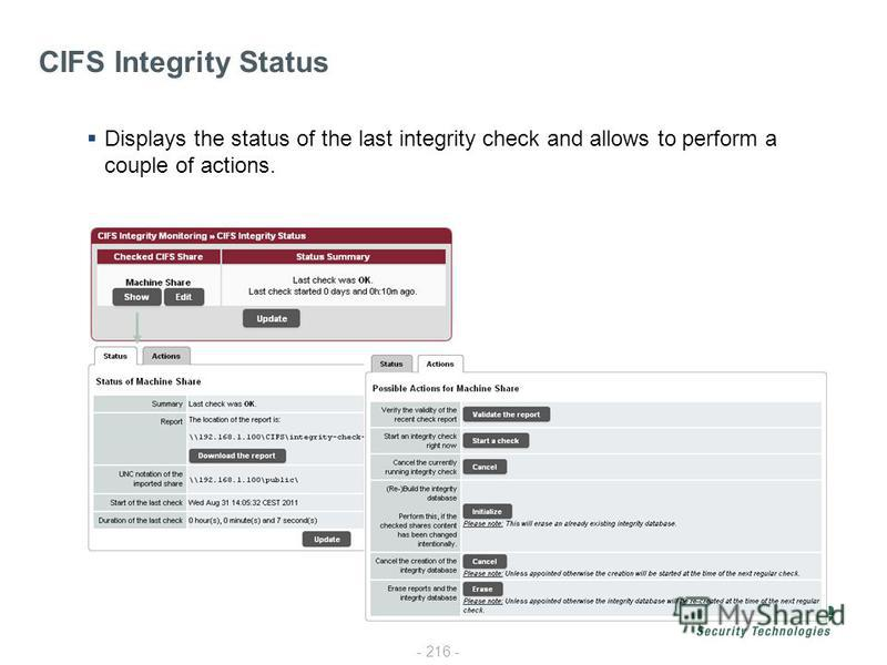 - 216 - Displays the status of the last integrity check and allows to perform a couple of actions. CIFS Integrity Status