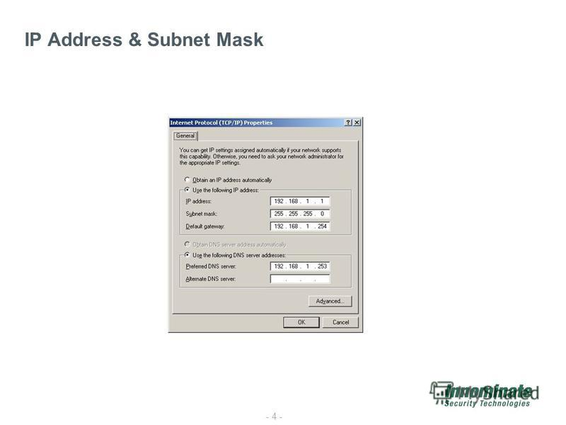- 4 - IP Address & Subnet Mask