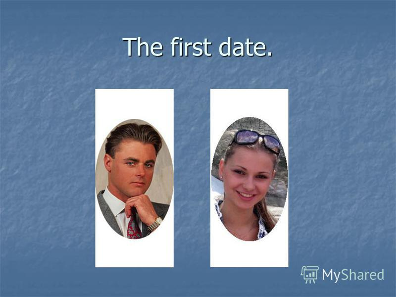 The first date.