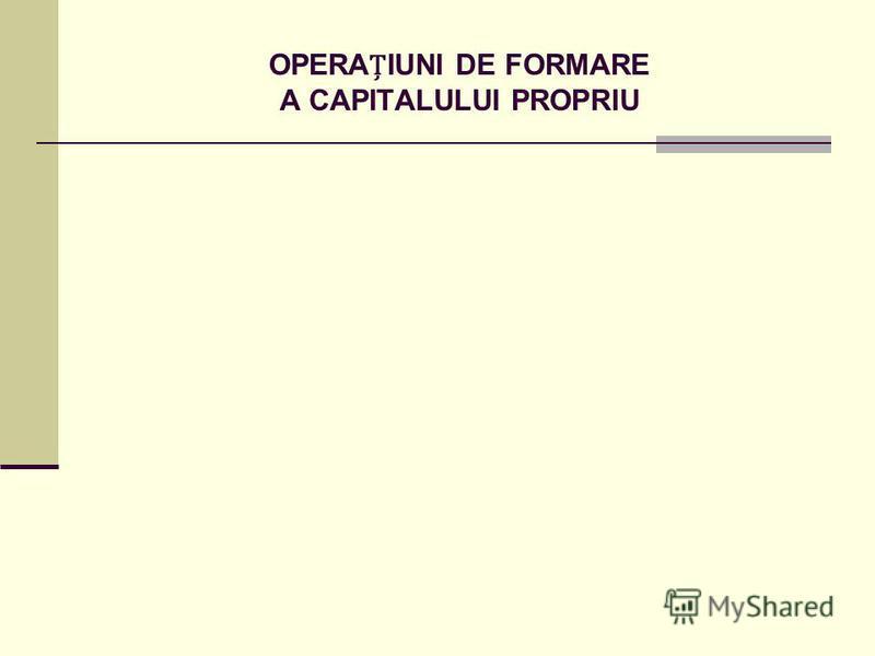 OPERAIUNI DE FORMARE A CAPITALULUI PROPRIU