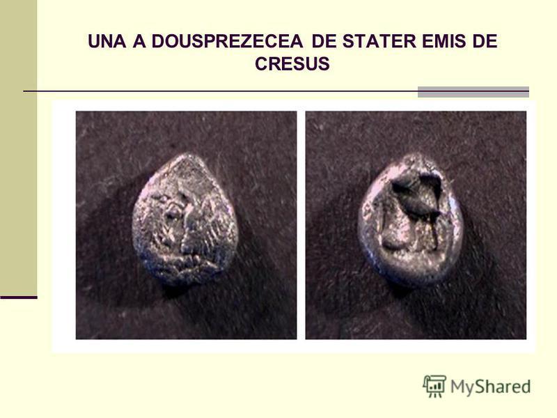 UNA A DOUSPREZECEA DE STATER EMIS DE CRESUS
