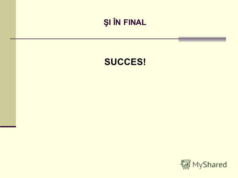 ŞI ÎN FINAL SUCCES!