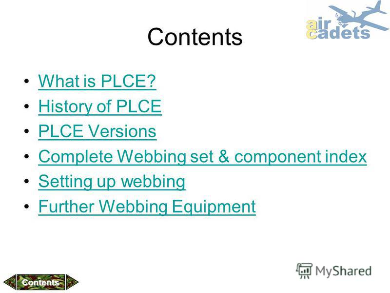 What is PLCE? History of PLCE PLCE Versions Complete Webbing set & component index Setting up webbing Further Webbing Equipment Contents