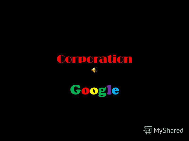 Corporation GoogleGoogle