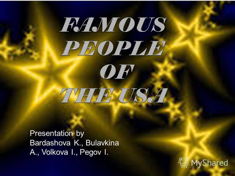 Presentation by Bardashova K., Bulavkina A., Volkova I., Pegov I.