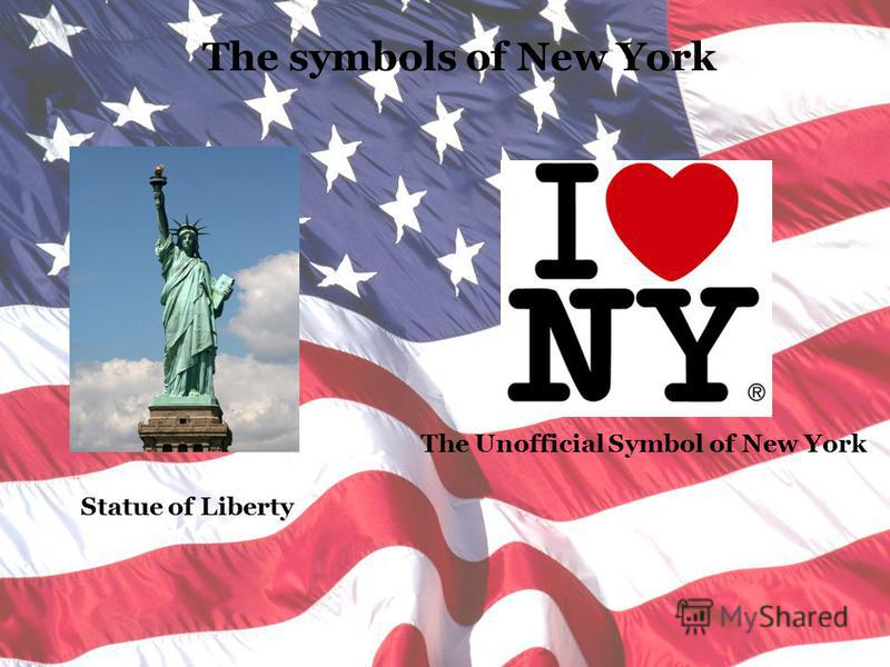 The symbols of New York The Unofficial Symbol of New York Statue of Liberty