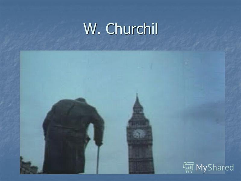 W. Churchil