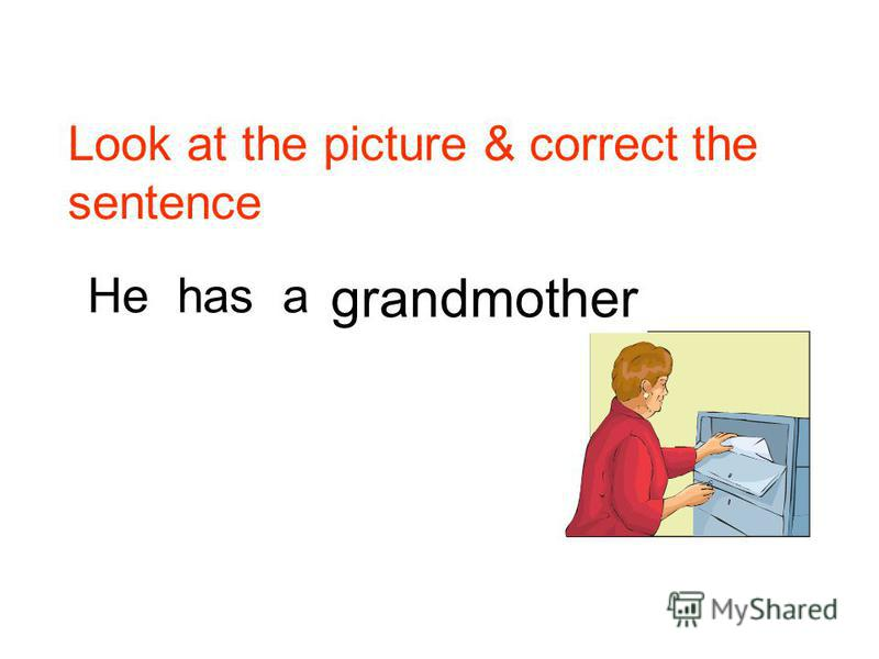 She has a sister. Look at the picture & correct the sentence mother