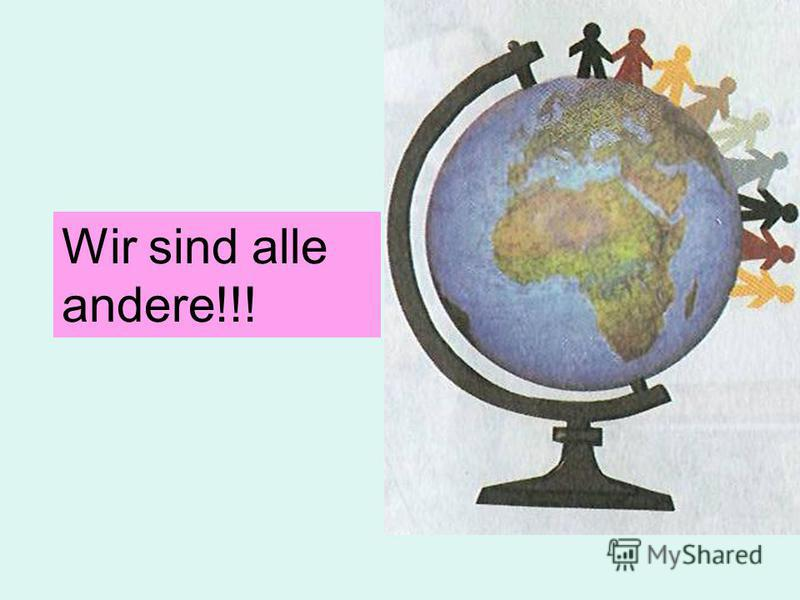 Wir sind alle andere!!!