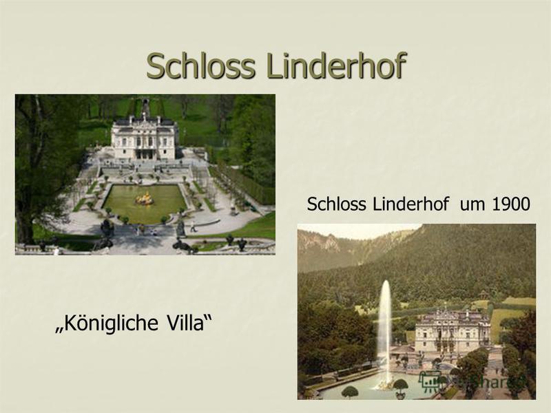 Schloss Linderhof Schloss Linderhof um 1900 Königliche Villa
