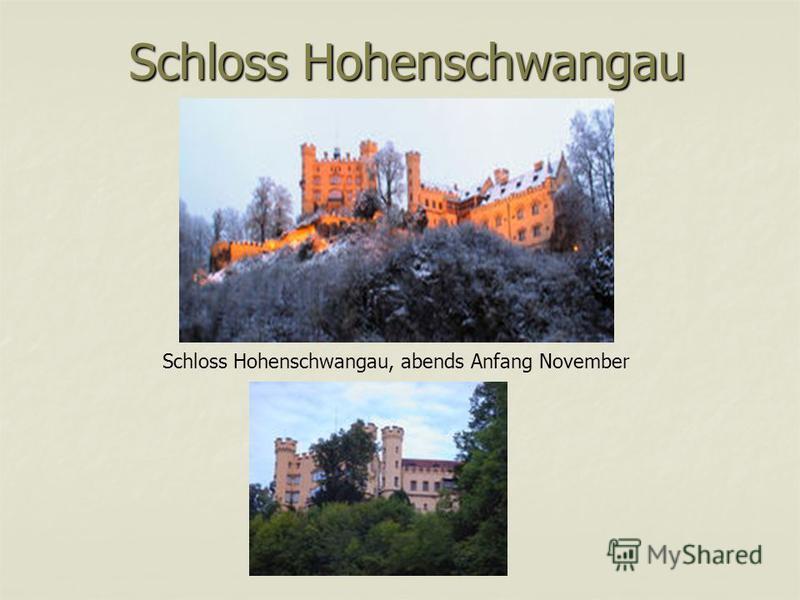 Schloss Hohenschwangau Schloss Hohenschwangau, abends Anfang November