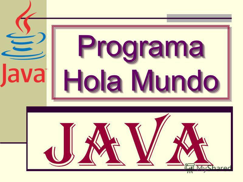 Java Programa Hola Mundo