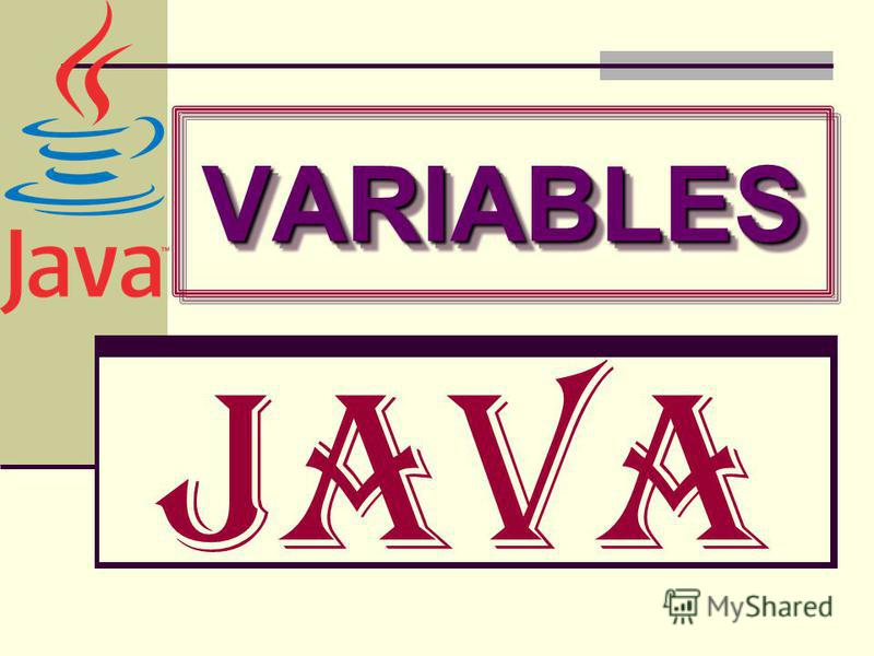 Java VARIABLESVARIABLES