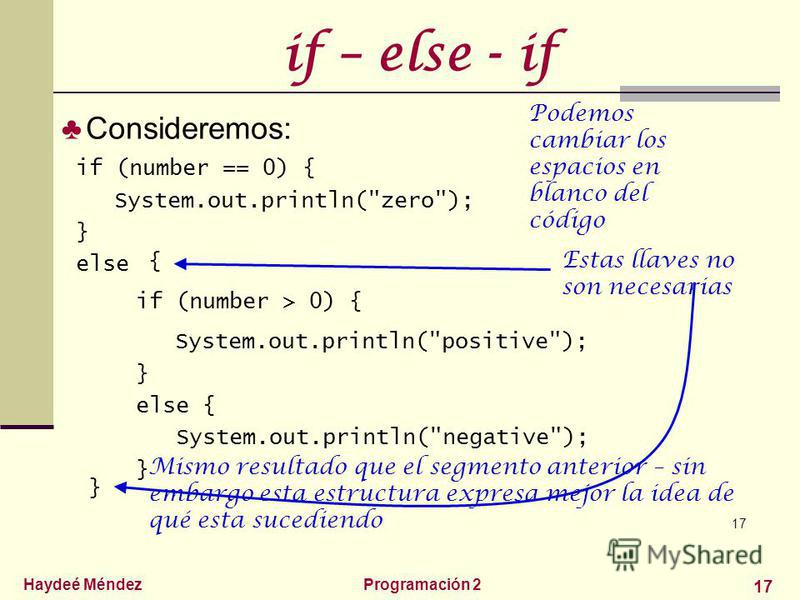 Haydeé MéndezProgramación 2 17 if – else - if Consideremos: 17 if (number == 0) { System.out.println(