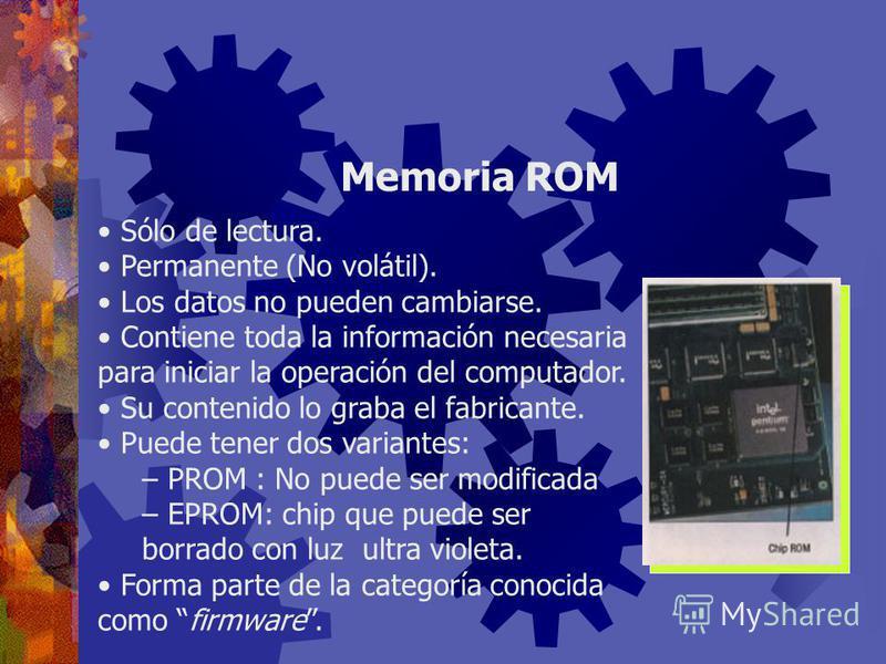 Físicamente, son pequeños chips conectados a la tarjeta principal de la computadora. Almacena información vital para la operación de la computadora y para el procesamiento de los datos. Memoria principal Tipos de memoria principal: 1.Memoria ROM (Rea