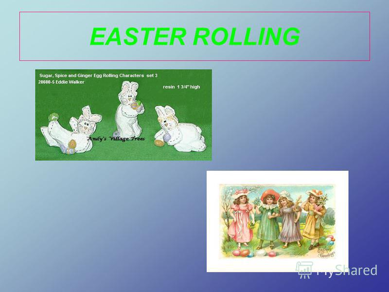 EASTER ROLLING