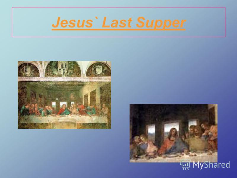 Jesus` Last Supper