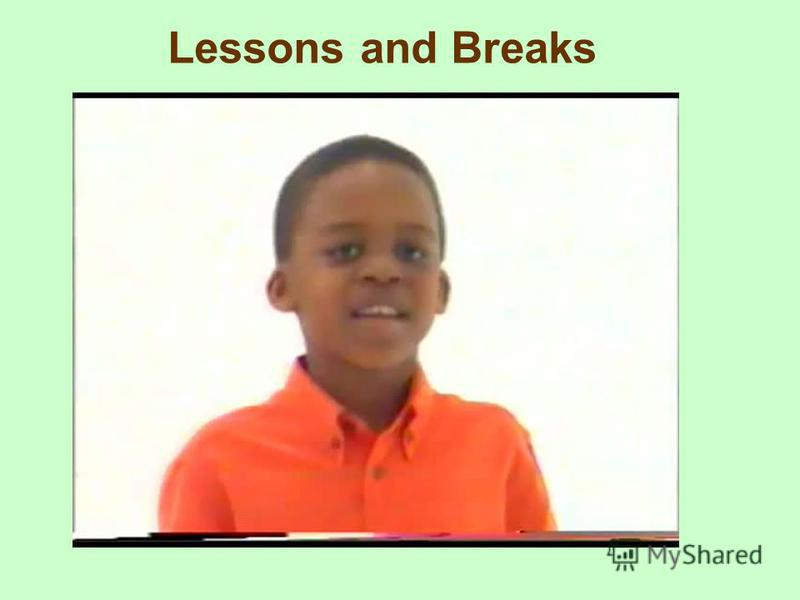 Lessons and Breaks