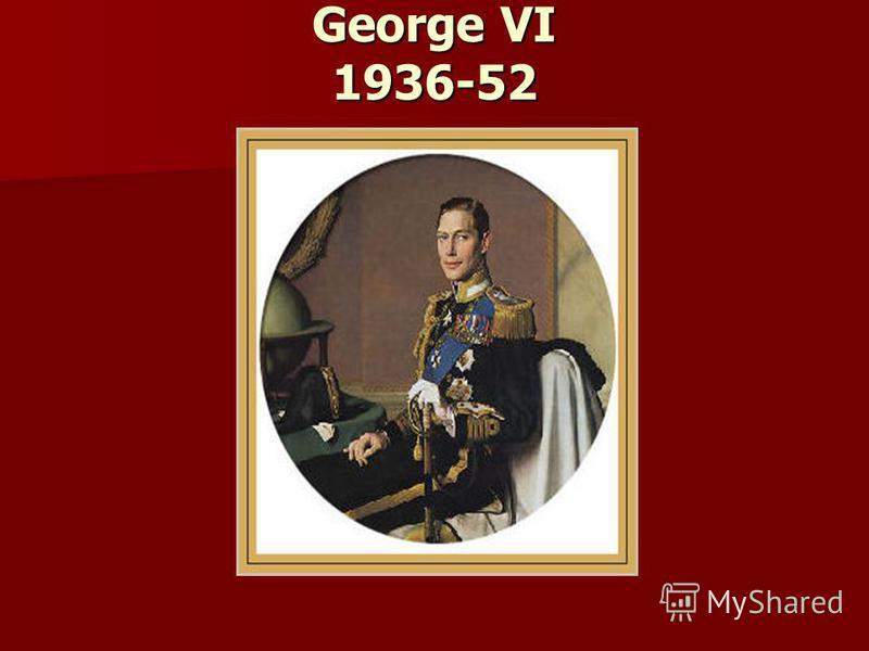 George VI 1936-52