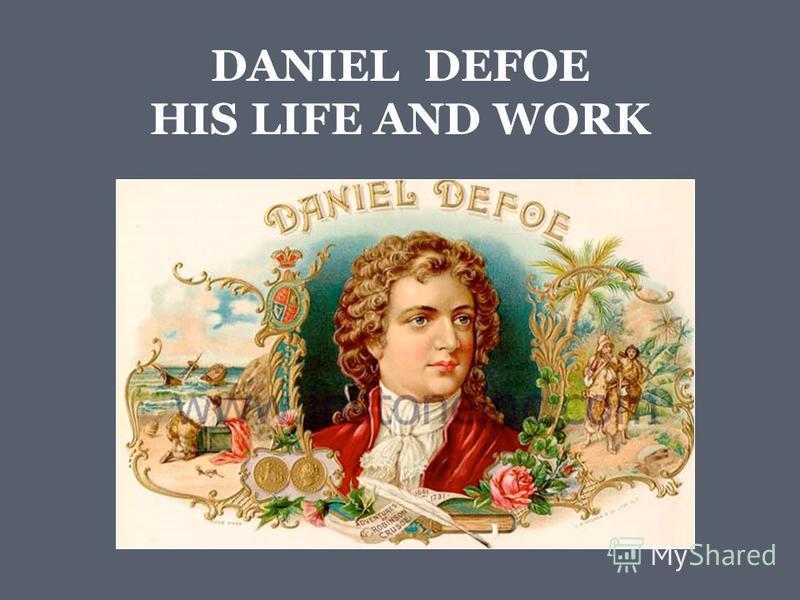 DANIEL DEFOE HIS LIFE AND WORK
