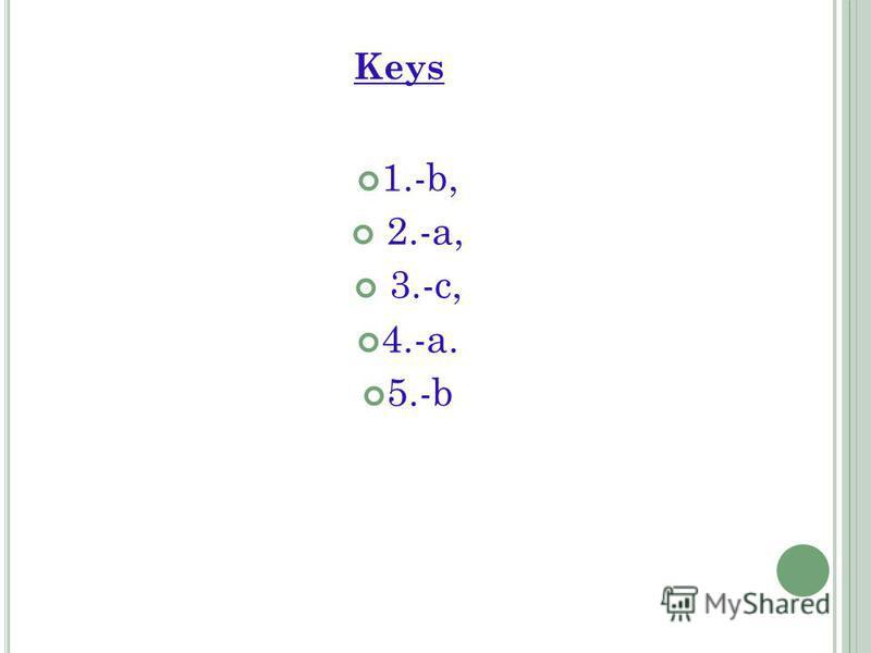 Keys 1.-b, 2.-a, 3.-c, 4.-a. 5.-b