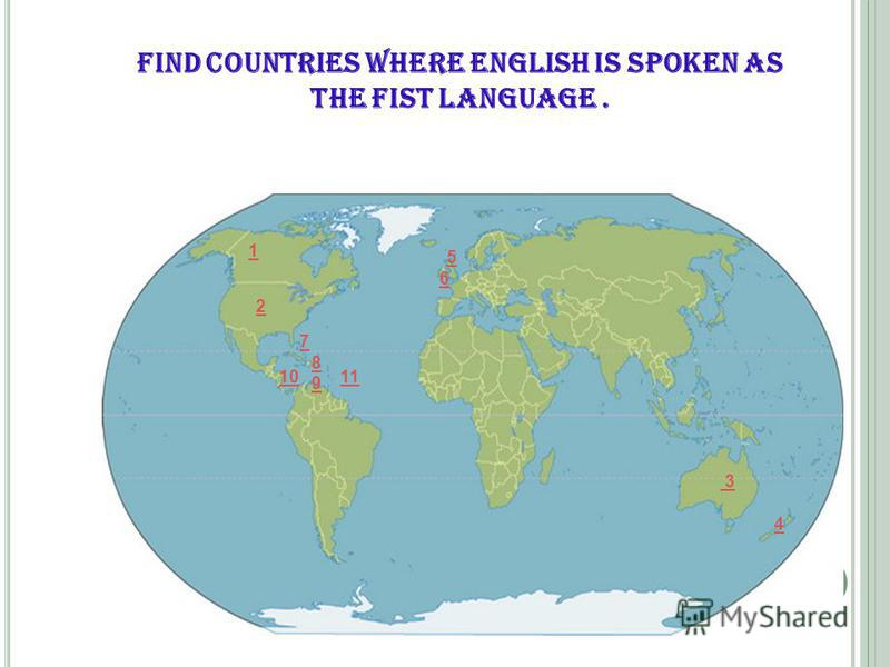 1 2 3 4 5 6 7 8 9 1011 Find countries where English is spoken as the fist language.