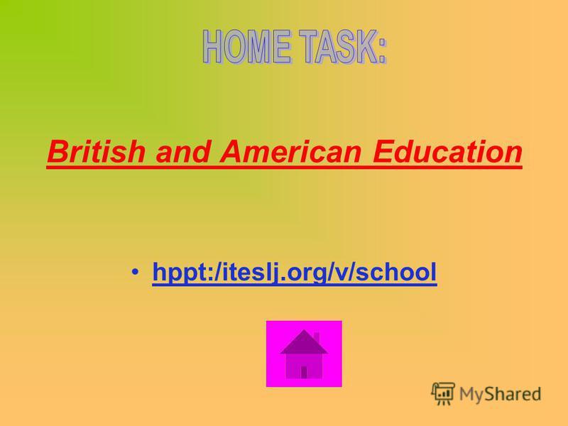 hppt:/iteslj.org/v/school British and American Education