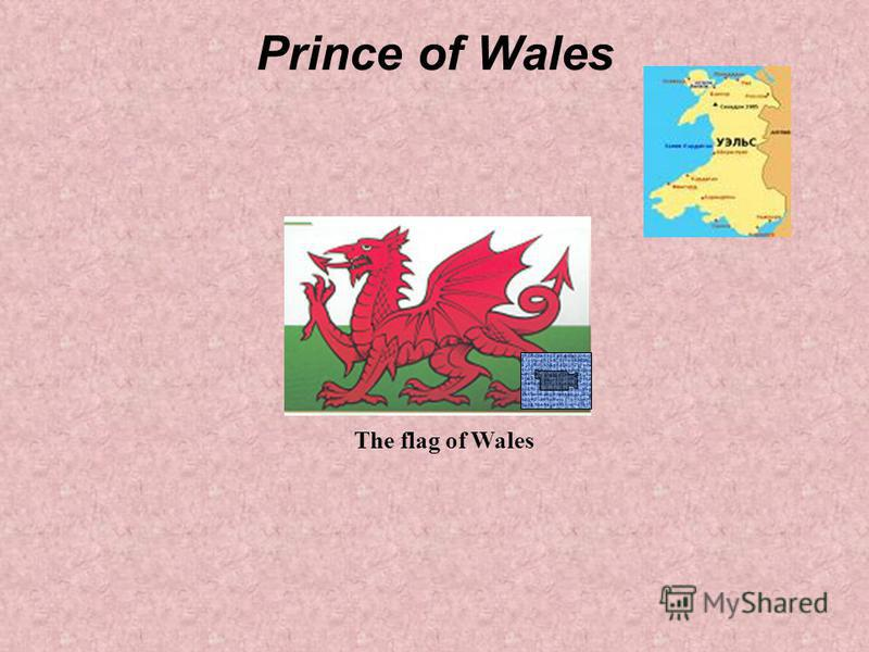 Prince of Wales The flag of Wales