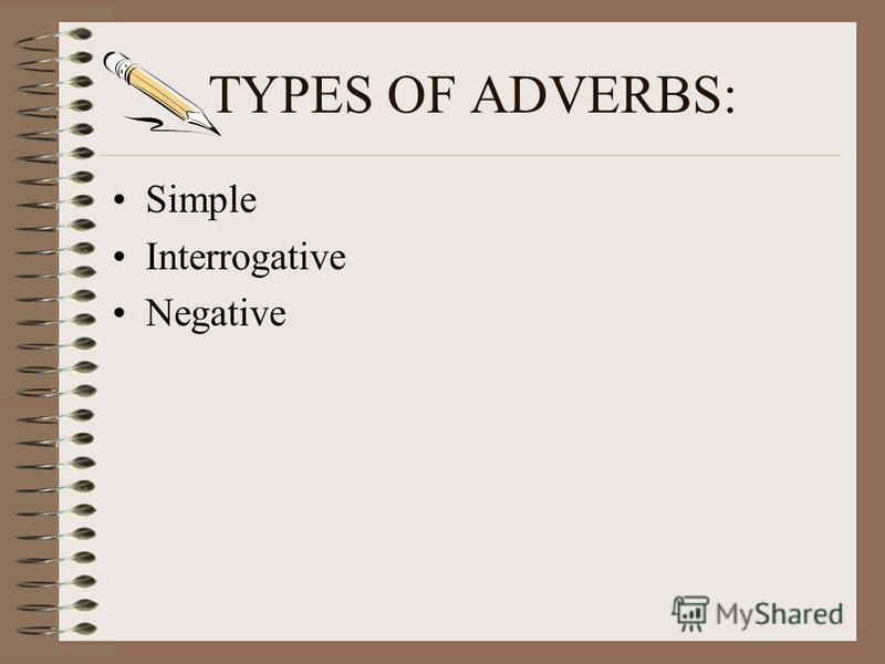 AN ADVERB: Modifies an active verb or a verb phrase by expressing manner, place, time, degree, or number.