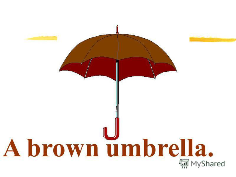 A brown umbrella.