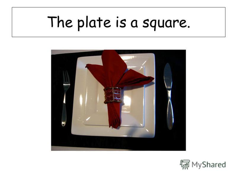 The plate is a square.