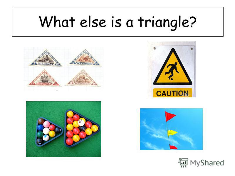 What else is a triangle?