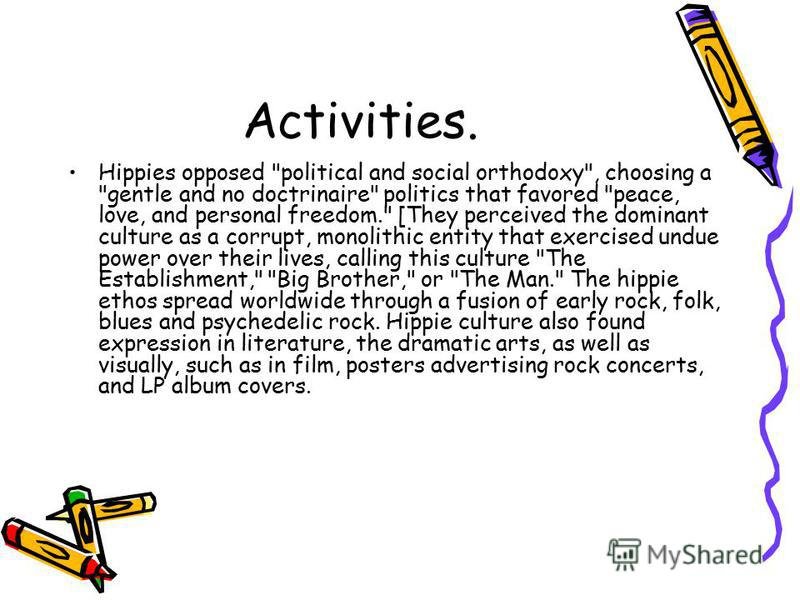 Activities. Hippies opposed