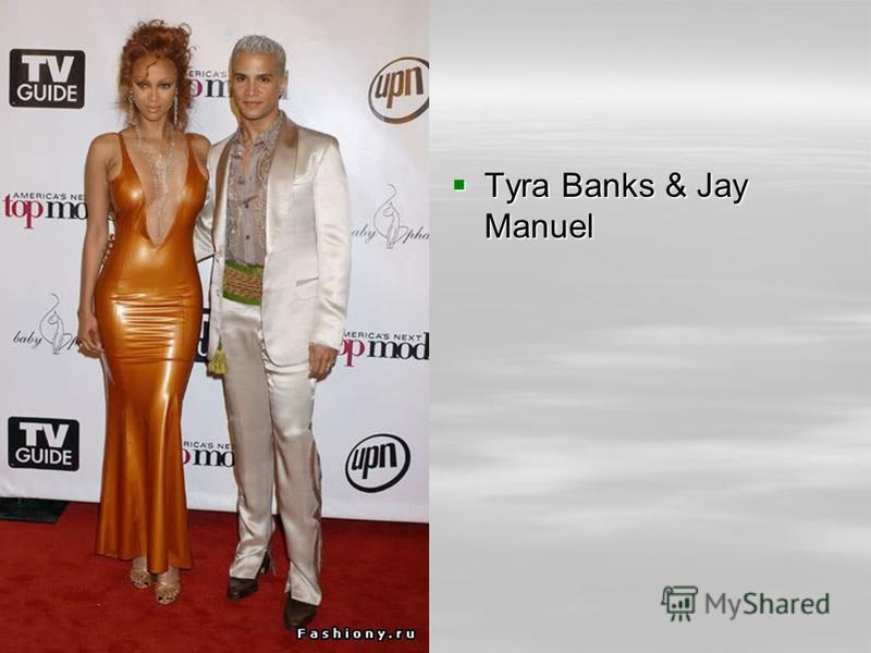 Tyra Banks & Jay Manuel Tyra Banks & Jay Manuel