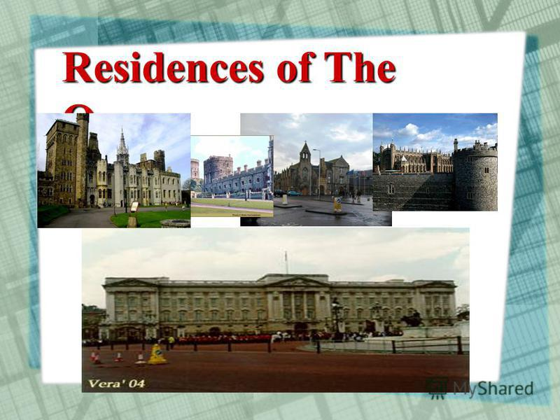 Residences of The Queen