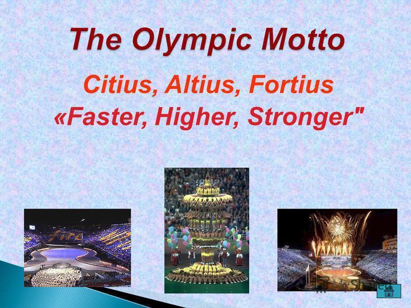 Citius, Altius, Fortius «Faster, Higher, Stronger