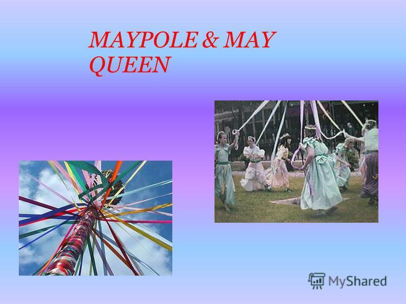 MAYPOLE & MAY QUEEN