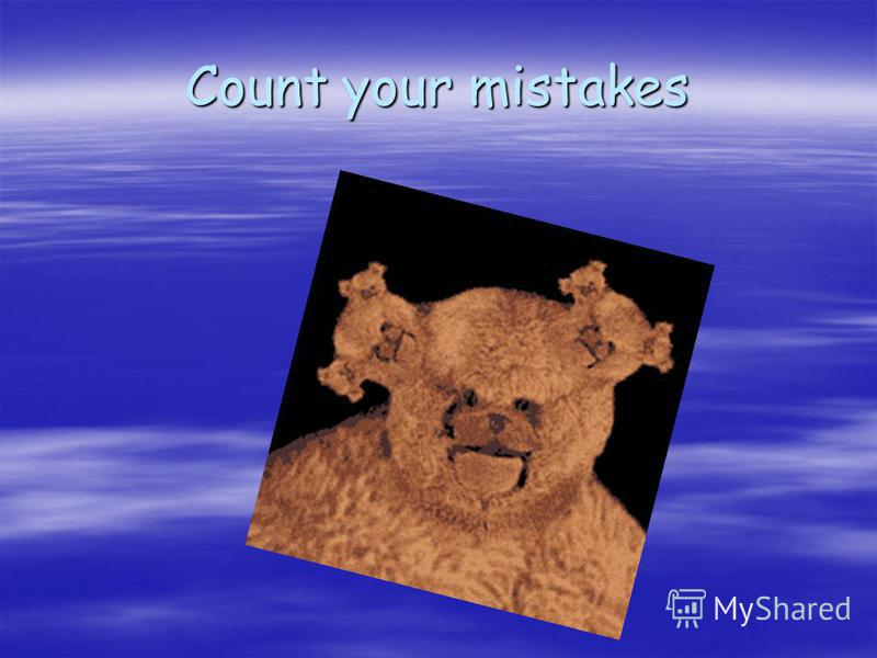 Count your mistakes