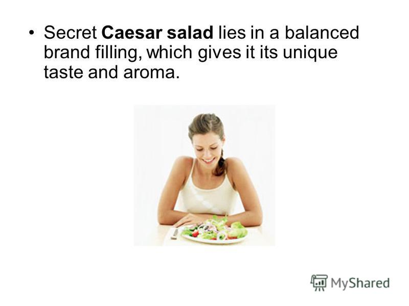 It is very easy and tasty salad that cook quickly. In some high-class restaurants salad can be prepared right in front of your table.
