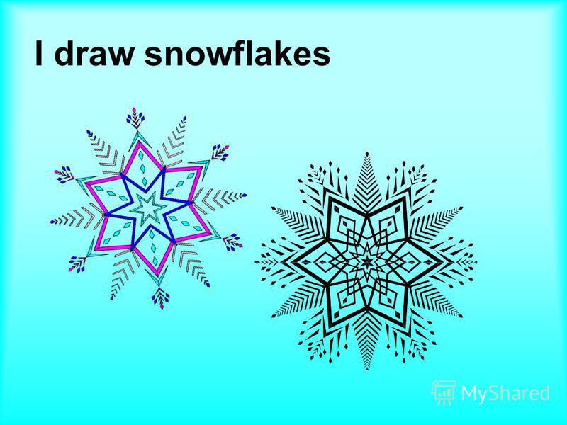I draw snowflakes