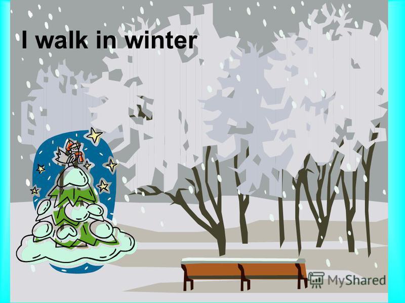 I walk in winter