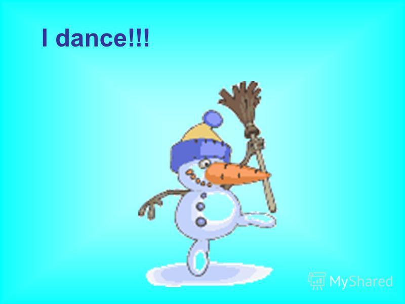 I dance!!!