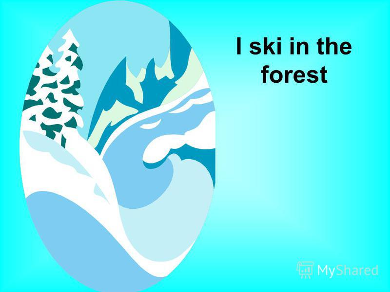 I ski in the forest
