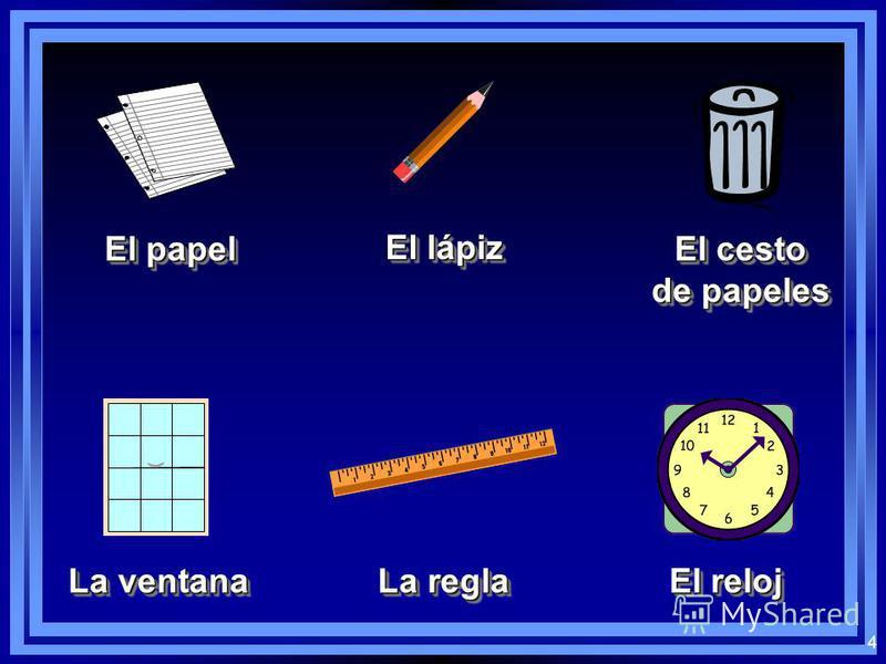 3 El profesor El escritorio El cuaderno La pizarra El libro La puerta