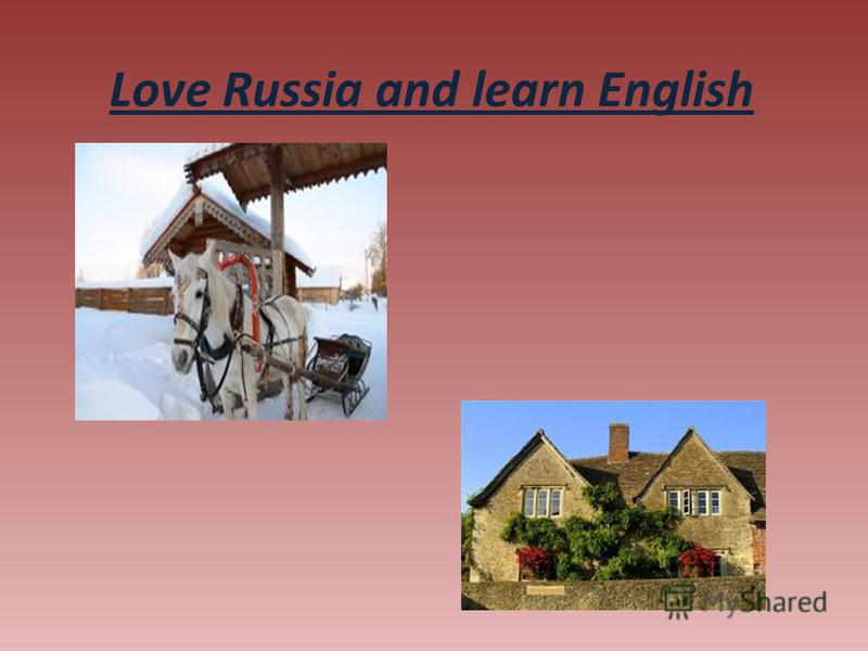 Love Russia and learn English