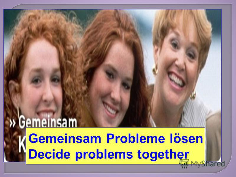 Gemeinsam Probleme lösen Decide problems together