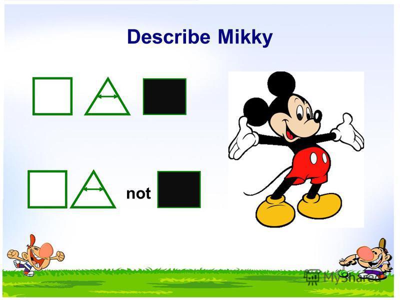 Describe Mikky not